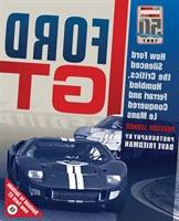 Ford Gt: How Ford Silenced The Critics, Humbled Ferrari And
